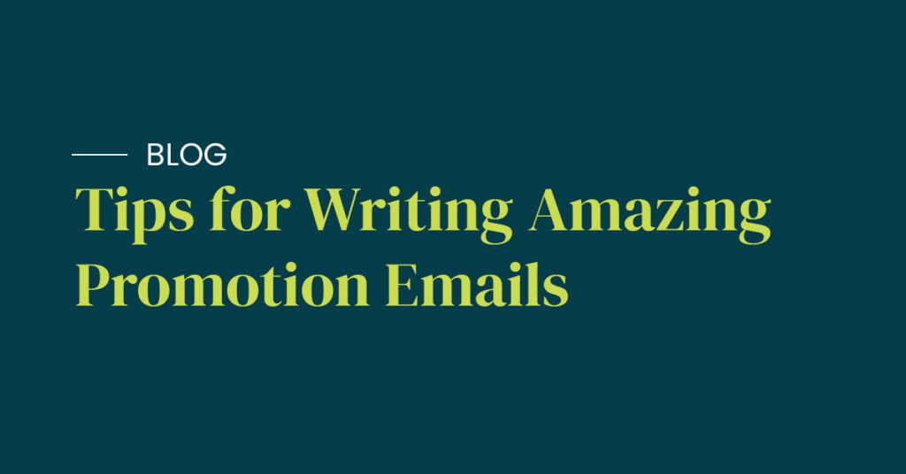Tips for Writing Amazing Promotion Emails